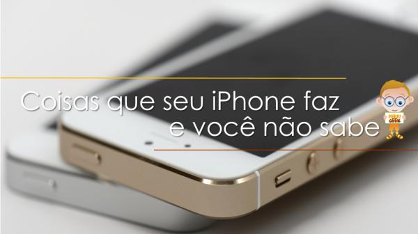 coisas que seu iphone faz