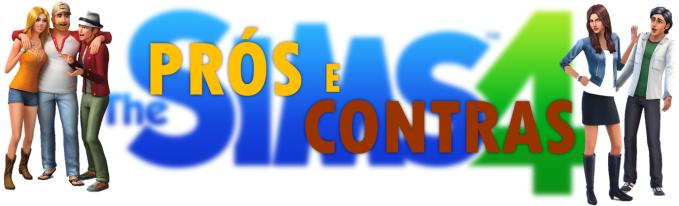 TS4 Prós e Contras