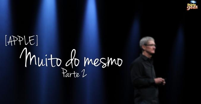 Apple - Muito do Mesmo Parte 2.topo