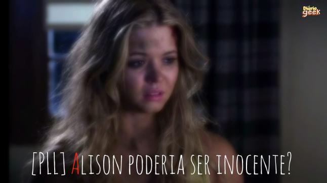 TOPO - Alison poderia ser inocente
